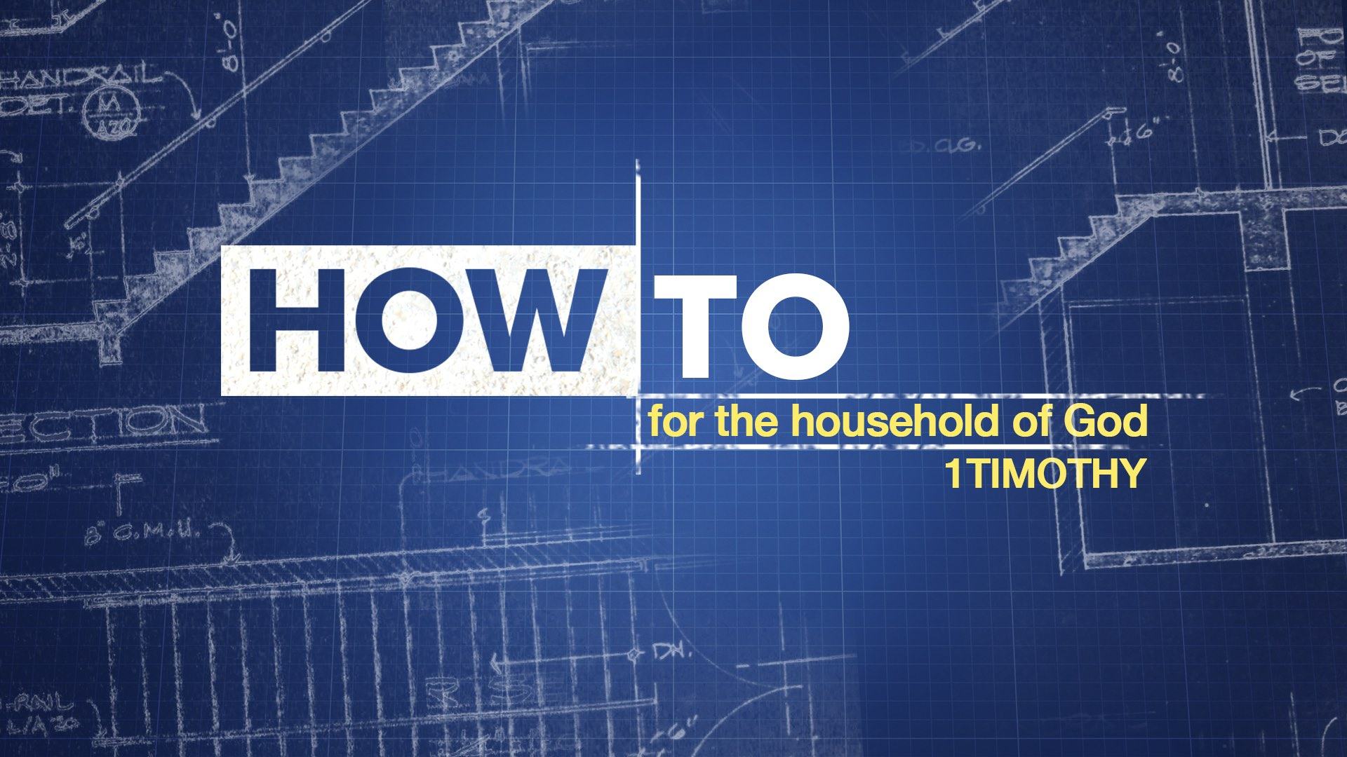 How To for the Household of God